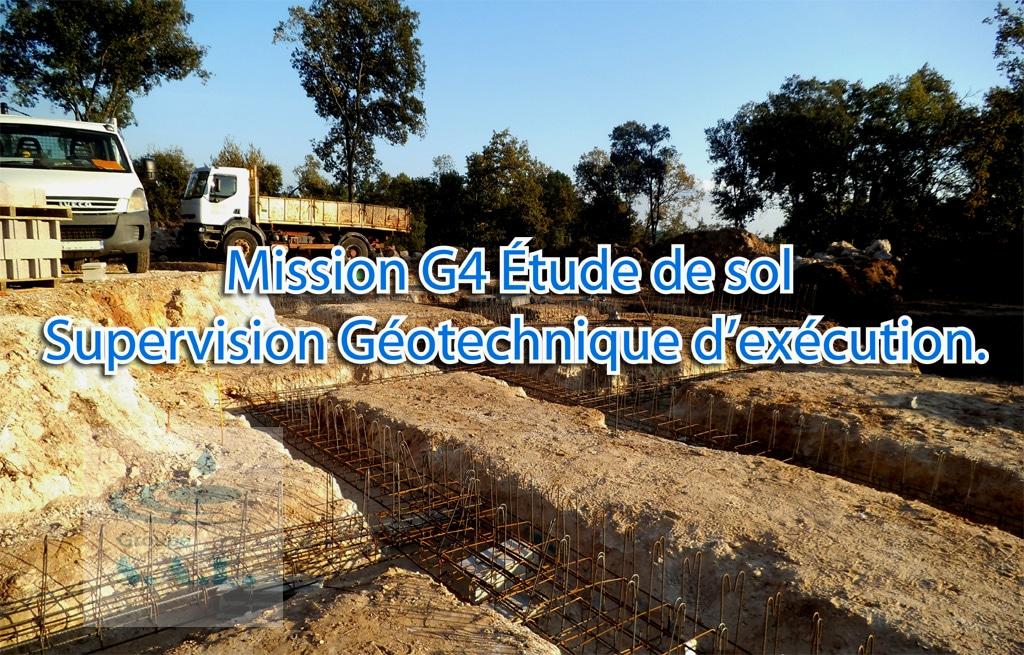 Mission G4 Étude de sol – Supervision Géotechnique d'exécution