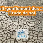 Retrait-gonflement des argiles – Étude de sol