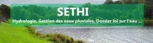 SETHI Environnement : Hydrologie, Gestion des eaux pluviales, dossier loi sur l'eau, maîtrise d'œuvre. Contact