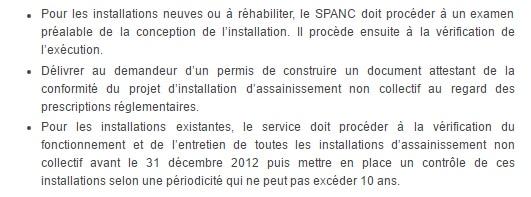 Le rôle du SPANC désormais consiste à : Valider les nouvelles installations en assainissement autonome Contrôler périodiquement les installations existantes.